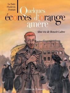 Couverture de la BD : Quelques écorces d'oranges amères, une vie de Benoît Labre