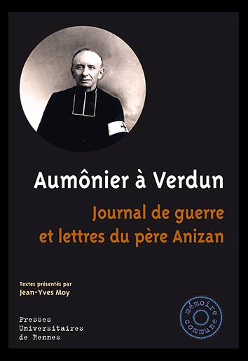 """Jaquette de l'ouvrage """"Aumônier à Verdun journal de guerre et lettres du père Anizan"""" de Jean-Yves Moy, septembre 2015"""