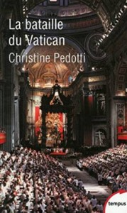 Christine Pedotti, La Bataille du Vatican, Plon, 2012