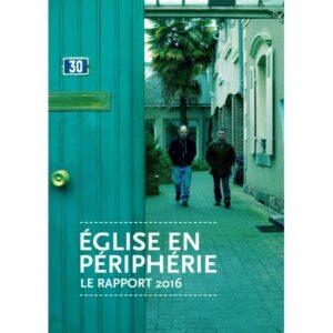 """Conférence des évêques de France, """"L'Eglise en Périphérie, le rapport 2016"""", Publications CEF, Paris, 2016, 5 euros"""