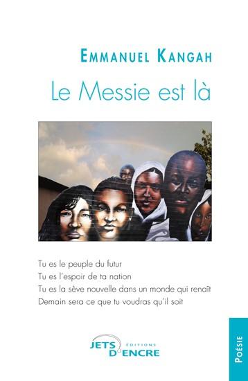 Livre : Emmanuel Kangah, Le Messie est là, Jets d'encre Editions, 2014