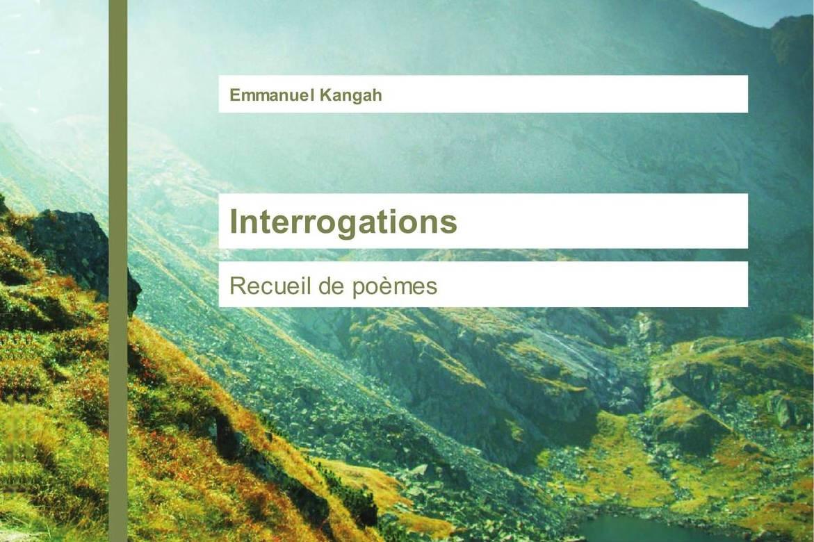 """Parution d'ouvrage : """"Interrogations"""", recueil de poèmes d'Emmanuel Kangah fc"""