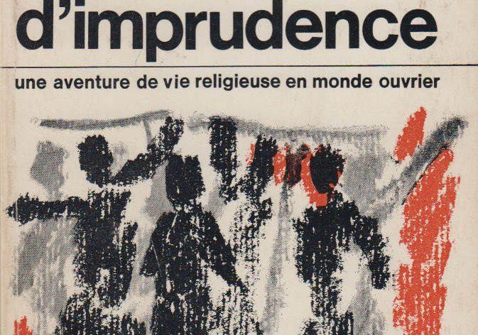 """Couverture de """"Compagnons d'imprudence"""", une aventure de vie religieuse en mond eouvrier, de Joseph Bouchaud fc1978"""