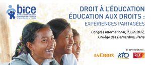 Le congrès BICE 2017 s'inscrit dans cette dynamique et a pour titre Droit à l'éducation – Éducation aux Droits : expériences partagées