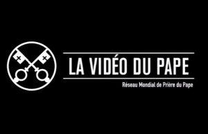 La Vidéo du Pape, Réseau Mondial de Prière du Pape http://www.apmej.net