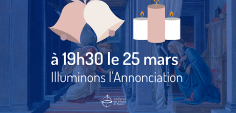 Le 25 mars 2020, illuminons l'Annonciation !