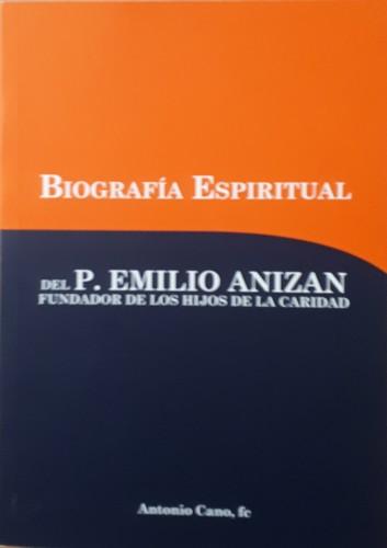Biographia espiritual del padre Emilio Anizan, Antonio Cano fc